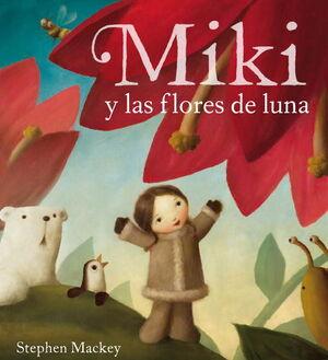 MIKI Y LAS FLORES DE LA LUNA