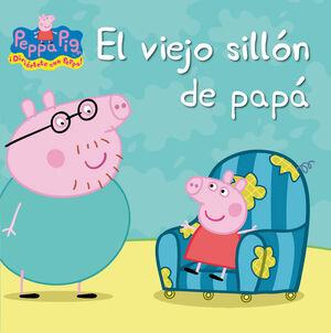 EL VIEJO SILLON DE PAPA (UN CUENTO DE PEPPA PIG)