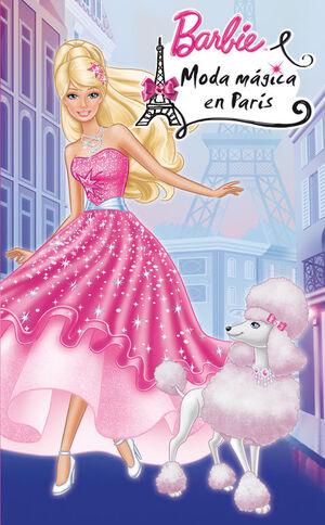 MODA MAGICA EN PARIS (UNA NOVELA DE BARBIE)