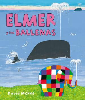 ELMER Y LAS BALLENAS (ELMER. ALBUM ILUSTRADO)