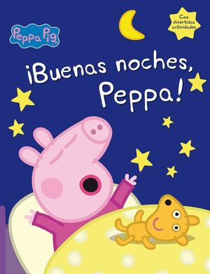 ¡BUENAS NOCHES, PEPPA! (PEPPA PIG)