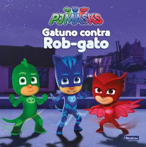 GATUNO CONTRA ROB-GATO (UN CUENTO DE PJ MASKS)