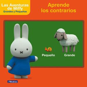 APRENDE LOS CONTRARIOS CON MIFFY (LAS AVENTURAS DE MIFFY. DIDACTICOS)