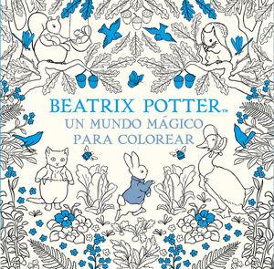 UN MUNDO MAGICO PARA COLOREAR (BEATRIX POTTER)