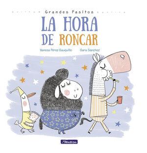 LA HORA DE RONCAR (GRANDES PASITOS. ALBUM ILUSTRADO)