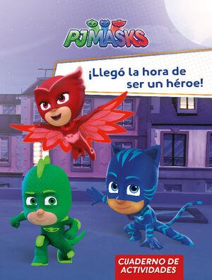 ¡LLEGO LA HORA DE SER UN HEROE! (PJ MASKS. ACTIVIDADES)