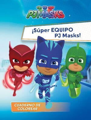 ¡SUPER EQUIPO PJ MASKS! (PJ MASKS. ACTIVIDADES)