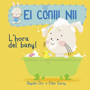 L'HORA DEL BANY! (EL CONILL NIL. MANS PETITONES)