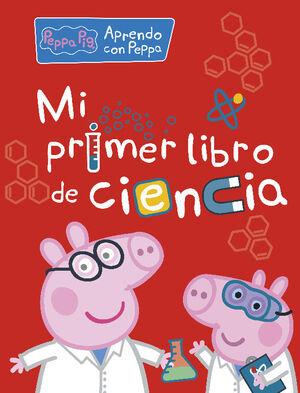 MI PRIMER LIBRO DE CIENCIA (PEPPA PIG. ACTIVIDADES)