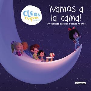 VAMOS A LA CAMA (UN CUENTO DE CLEO Y CUQUIN)