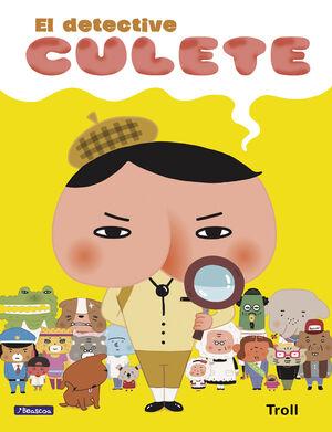 EL DETECTIVE CULETE (EL DETECTIVE CULETE. ALBUM ILUSTRADO)