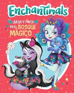 JUEGA Y PINTA EN EL BOSQUE MAGICO (ENCHANTIMALS. ACTIVIDADES)