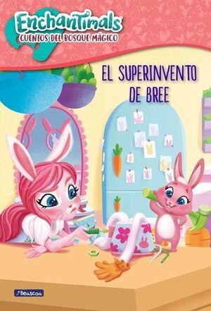 EL SUPER INVENTO DE BREE (ENCHANTIMALS)