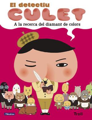 A LA RECERCA DEL DIAMANT DE COLORS (EL DETECTIU CULET. ALBUM IL.LUSTRAT)