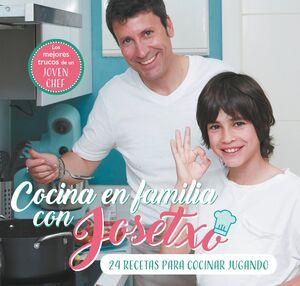 COCINA EN FAMILIA CON JOSETXO