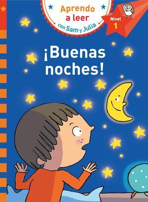¡BUENAS NOCHES! (APRENDO A LEER CON SAM Y JULIA)