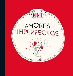 AMORES IMPERFECTOS (NINA. ALBUM ILUSTRADO)