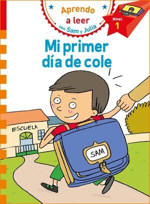 MI PRIMER DIA DE COLE (APRENDO A LEER CON SAM Y JULIA)
