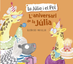 L'ANIVERSARI DE LA JULIA (LA JULIA I EL POL. ALBUM IL·LUSTRAT)