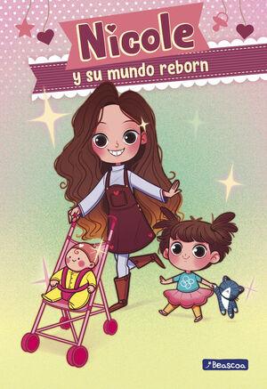 NICOLE Y SU MUNDO REBORN (NICOLE Y SU MUNDO REBORN 1)