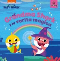 GRANDMA SHARK Y LA VARITA MAGICA (BABY SHARK)