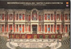 RECONSTRUCCION IDEAL DEL TEATRO CLASICO DE MERIDA
