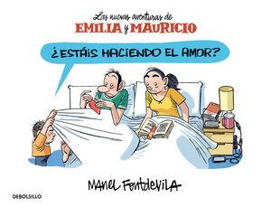 ¿ESTAIS HACIENDO EL AMOR? (EMILIA Y MAURICIO 2)