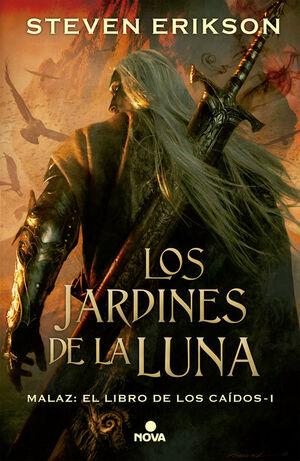 LOS JARDINES DE LA LUNA (MALAZ: EL LIBRO DE LOS CAIDOS 1)