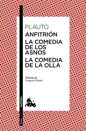 ANFITRION / LA COMEDIA DE LOS ASNOS / LA COMEDIA DE LA OLLA