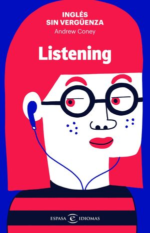 INGLES SIN VERGÜENZA: LISTENING
