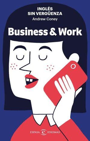 INGLES SIN VERGÜENZA: BUSINESS & WORK