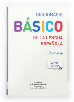 DICCIONARIO BASICO DE LA LENGUA ESPAÑOLA. PRIMARIA