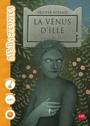 LA VENUS D'ILLE. NIVEAU 7 [A2-B1]
