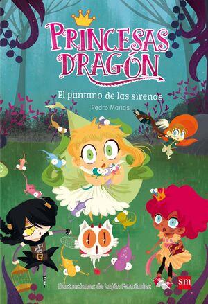 PRINCESAS DRAGON: EL PANTANO DE LAS SIRENAS