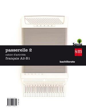 PASSARELLE 2. 1 BACHILLERATO. CAHIER D´ACTIVITES