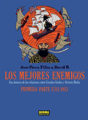 LOS MEJORES ENEMIGOS 1, 1783-1953, UNA HISTORIA DE LAS RELACIONES ENTRE ESTADOS