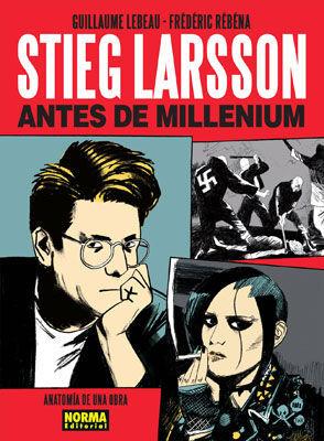 STIEG LARSSON ANTES DE MILLENIUM, ANATOMIA DE UNA OBRA