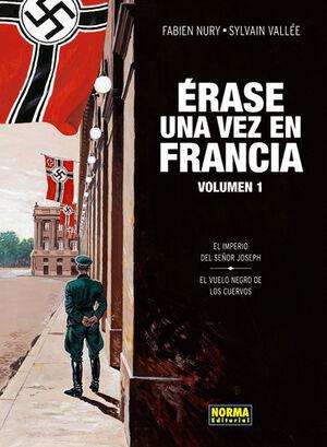 ERASE UNA VEZ EN FRANCIA 1, EL IMPERIO DEL SEÑOR JOSEPH ; EL VUELO NEGRO DE LOS