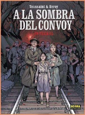 A LA SOMBRA DEL CONVOY. EDICION INTEGRAL