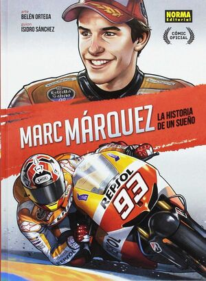MARC MARQUEZ. LA HISTORIA DE UN SUEÑO (EDICION ESPECIAL)