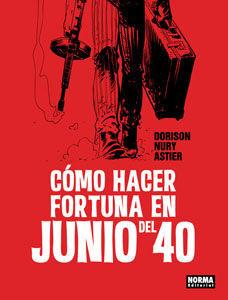 COMO HACER FORTUNA EN JUNIO DEL 40
