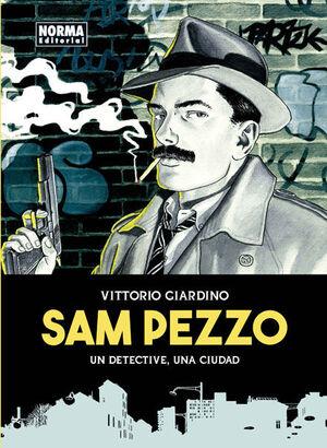 SAM PEZZO. EDICION INTEGRAL. UN DETECTIVE, UNA CIUDAD