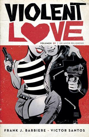 VIOLENT LOVE 1. UN AMOR PELIGROSO