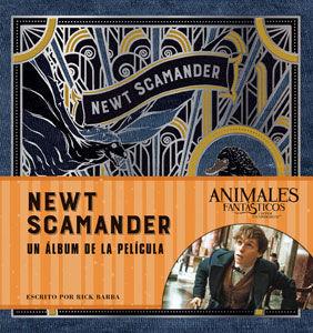J.K. ROWLING'S WIZARDING WORLD: NEWT SCAMANDER. UN ALBUM DE LA PELICULA