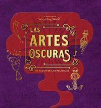 J.K. ROWLING'S WIZARDING WORLD: LAS ARTES OSCURAS. UN ALBUM DE LAS PELICULAS
