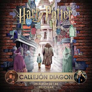 J.K. ROWLING'S WIZARDING WORLD: CALLEJON DIAGON. UN ALBUM DE LAS PELICULAS