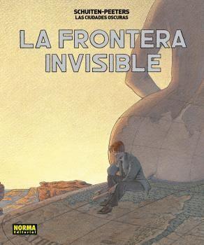LAS CIUDADES OSCURAS. LA FRONTERA INVISIBLE. EDICION INTEGRAL