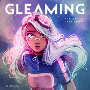 GLEAMING. THE ART OF LAIA LOPEZ