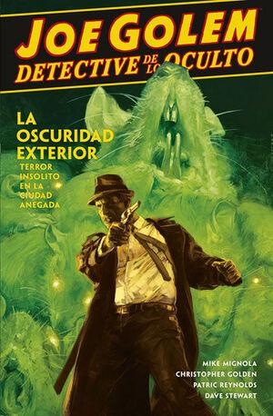 JOE GOLEM, DETECTIVE DE LO OCULTO 2. LA OSCURIDAD EXTERIOR