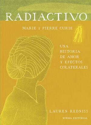 RADIACTIVO, UNA HISTORIA DE AMOR Y EFECTOS COLATERALES